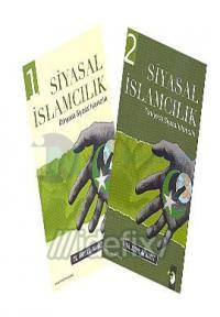 Siyasal İslamcılık Dünyada Siyasal İslamcılık / Türkiye'de Siyasal İslamcılık (2 Kitap Takım)
