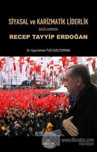 Siyasal ve Karizmatik Liderlik Bağlamında Recep Tayyip Erdoğan