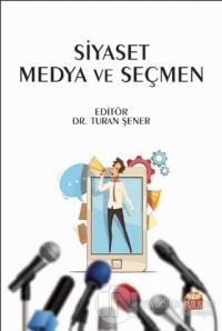 Siyaset Medya ve Seçmen Turan Şener
