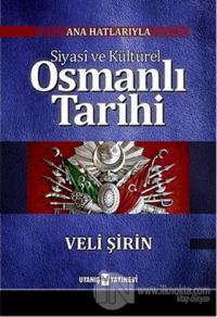 Siyasi ve Kültürel Osmanlı Tarihi %25 indirimli Veli Şirin
