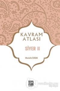 Siyer 2 - Kavram Atlası Mustafa Özkan