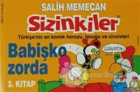 Sizinkiler - Babişko Zorda