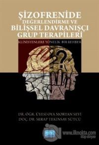 Şizofrenide Değerlendirme ve Bilişsel Davranışçı Grup Terapileri