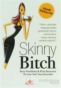 Skinny Bitch - Zarif Çıtır