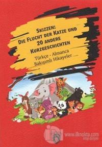 Skizzen Die Flucht Der Katze Und 20 Andere Kurzgeschichten Almanca Türkçe Bakışımlı Hikayeler