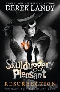 Skulduggery Pleasant - Resurrection Derek Landy