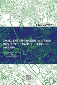 Small Entrepreneurs in Urban Bus Public Transportation in Ankara