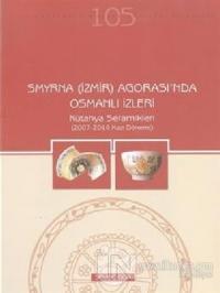 Smyrna (İzmir) Agorası'nda Osmanlı İzleri