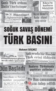 Soğuk Savaş Dönemi Türk Basını Mehmet Suiçmez