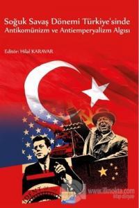 Soğuk Savaş Dönemi Türkiye'sinde Antikomünizm ve Antiemperyalizm Algıs