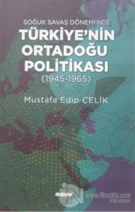 Soğuk Savaş Dönemi'nde Türkiye'nin Ortadoğu Politikası