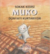 Sokak Kedisi Muko Dünyayı Kurtarıyor %15 indirimli Uğur Durak