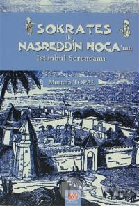 Sokrates ile Nasreddin Hoca'nın İstanbul Serencamı