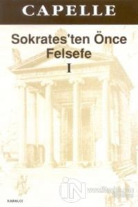 Sokrates'ten Önce Felsefe 1 (Fragmanlar - Doksograflar)