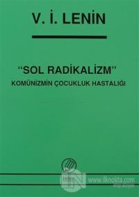 Sol Radikalizm Komünizmin Çocukluk Hastalığı