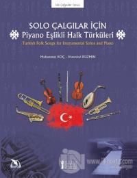 Solo Çalgılar İçin Piyano Eşlikli Halk Türküleri