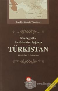 Sömürgecilik Pan-İslamizm Işığında Türkistan