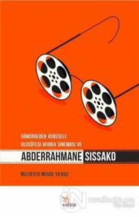 Sömürgeden Küresele Ulusötesi Afrika Sineması ve Abderrahmane Sissako