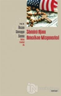 Sömürü Ajanı Amerikan Misyonerleri %25 indirimli İhsan Süreyya Sırma