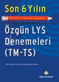 Son 6 Yılın Özgün LYS Denemeleri (TM-TS)