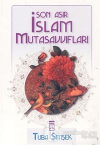 Son Asır İslam Mutasavvıfları