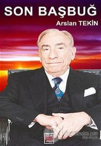 Son Başbuğ Alparslan Türkeş