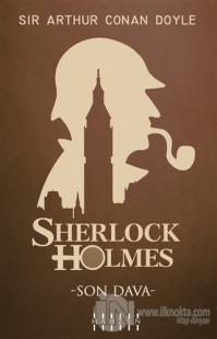 Son Dava - Sherlock Holmes