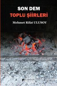 Son Dem - Toplu Şiirleri Mehmet Rifat Ulusoy