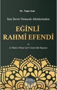 Son Devir Osmanlı Alimlerinden Eğinli Rahmi Efendi