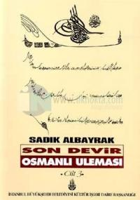 Son Devir Osmanlı Uleması 3. Cilt - İlmiye Ricalinin Teracim-i Ahvali