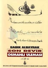 Son Devir Osmanlı Uleması 4. Cilt - İlmiye Ricalinin Teracim-i Ahvali