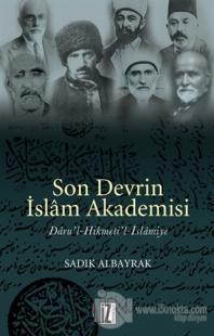 Son Devrin İslam Akademisi Daru'l-Hikmeti'l-İslamiye