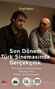 Son Dönem Türk Sinemasında Gerçekçilik %12 indirimli Fırat Sayıcı