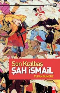 Son Kızılbaş Şah İsmail (İmzalı)