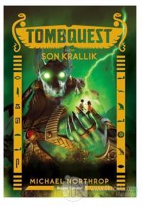 Son Krallık - Tombquest 5. Kitap Michael Northrop