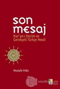 Son Mesaj / Kur'an-ı Kerim ve Gerekçeli Türkçe Meali (Cep Boy)