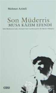 Son Müderris Musa Kazım Efendi %10 indirimli Mehmet Azimli