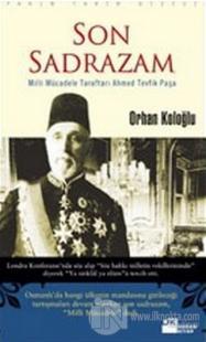 Son Sadrazam Milli Mücadele Taraftarı Ahmed Tevfik Paşa