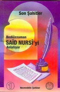 Son Şahitler Bediüzzaman Said Nursi'yi AnlatıyorCilt: 1