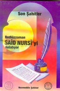 Son Şahitler Bediüzzaman Said Nursi'yi AnlatıyorCilt: 3
