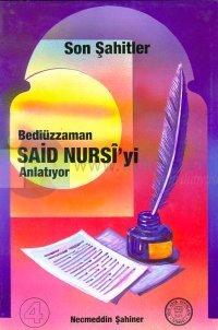 Son Şahitler Bediüzzaman Said Nursi'yi Anlatıyor Cilt: 4