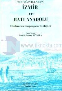 Son Yüzyıllarda İzmir ve Batı Anadolu Uluslararası Sempozyumu Tebliğleri