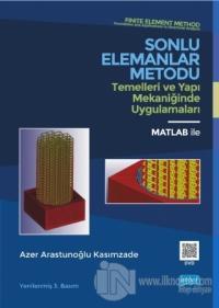 Sonlu Elemanlar Metodu Temelleri ve Yapı Mekaniğinde Uygulamaları