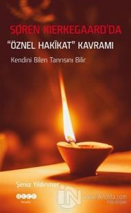 Soren Kierkegaard'da Öznel Hakikat Kavramı