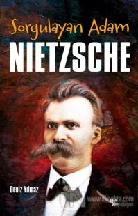 Sorgulayan Adam Nietzsche