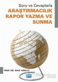 Soru ve Cevaplarla Araştırmacılık Rapor Yazma ve Sunma