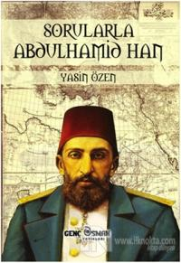 Sorularla Abdulhamid Han
