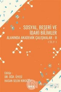 Sosyal, Beşeri ve İdari Bilimler Alanında Akademik Çalışmalar 2 Cilt 1