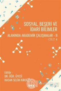 Sosyal, Beşeri ve İdari Bilimler Alanında Akademik Çalışmalar 2 Cilt 4