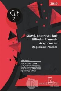 Sosyal Beşeri ve İdari Bilimler Alanında Araştırma ve Değerlendirmeler Cilt 1